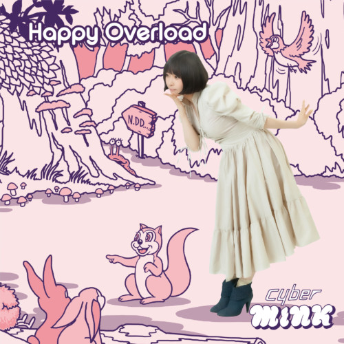 cyberMINK 2nd Single「Happy Overload」8/21発売決定!